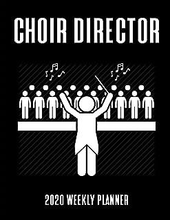 Choir Director 2020 Weekly Planner: A 52-Week Calendar For Church Music Ministers