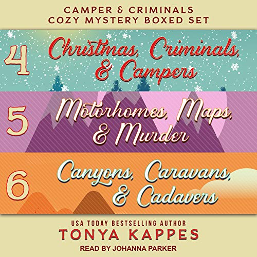 Camper and Criminals Cozy Mystery Boxed Set, Books 4-6 Audiobook By Tonya Kappes cover art
