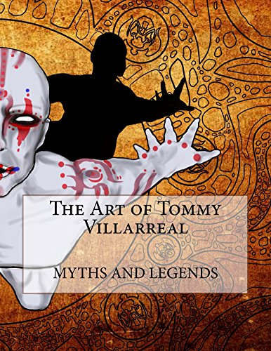 The Art of Tommy Villarreal: Myths and Legends (English Edition)