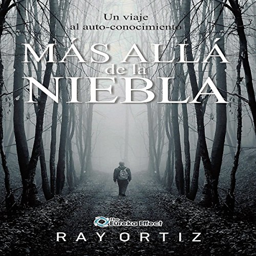 Mas alla de la Niebla: Un viaje al auto conocimiento [Beyond the Mist: A Journey to Self-Knowledge] audiobook cover art