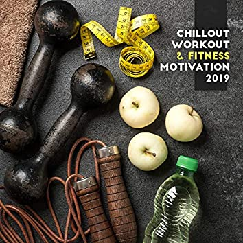Chillout Workout & Fitness Motivation 2019