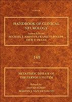 Metastatic Disease of the Nervous System (Volume 149) (Handbook of Clinical Neurology, Volume 149)