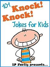 101 Knock Knock Jokes for Kids. Children's Knock Knock Jokes (Joke Books for Kids Book 1)