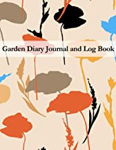 Garden Diary Journal and Log Book: A Plant Journal a Planner, Log Book, and Diary for Your Indoor Gardening , Water Tracke...