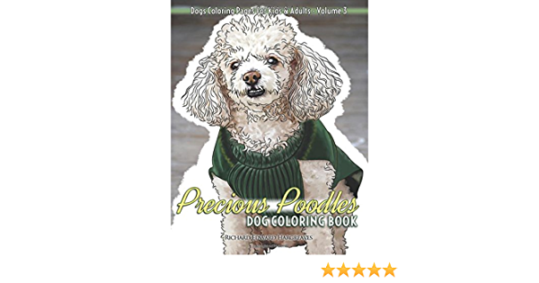 Precious Poodles Dog Coloring Book Dogs Coloring Pages For Kids Adults By Hargreaves Richard Edward Amazon Ae