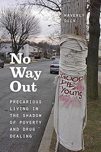 No Way Out: Precarious Living in the Shadow of Poverty and Drug Dealing
