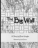 The Big Wall: A Story by Brian Vaughn