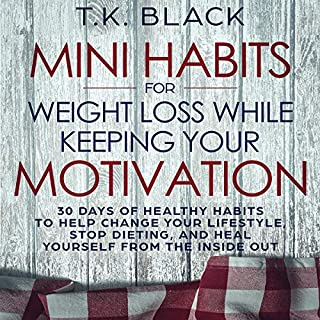 Mini Habits for Weight Loss While Keeping Your Motivation cover art