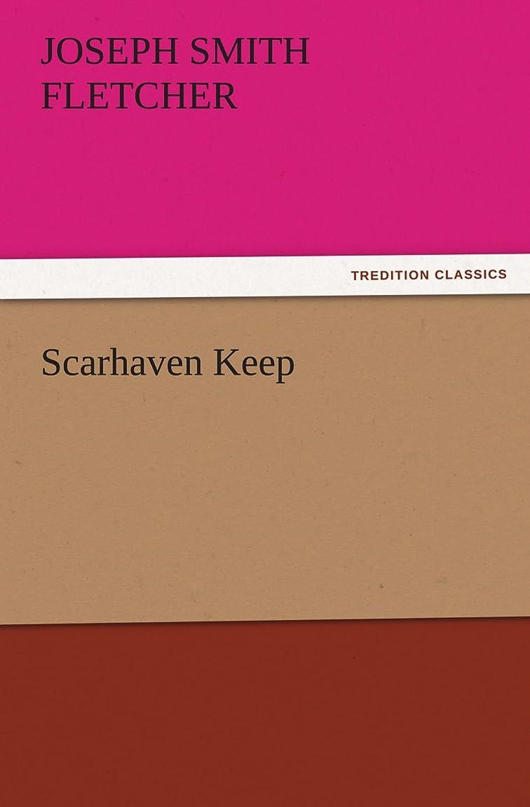命令的登るアベニューScarhaven Keep (TREDITION CLASSICS)