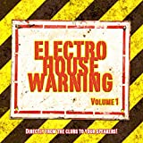 Electro House Warning Vol. 1 (Directly From the Clubs To Your Speakers!)