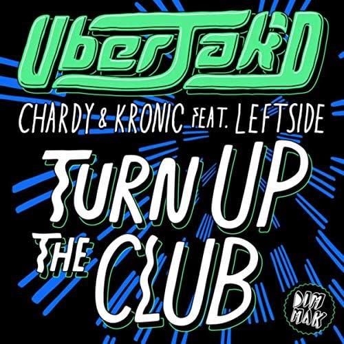 Uberjak'd, Chardy & Kronic feat. Leftside