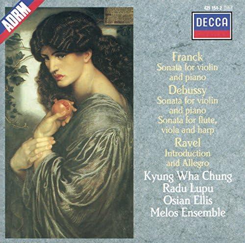 Kyung Wha Chung, Radu Lupu, Osian Ellis, The Melos Ensemble Of London, César Franck, Claude Debussy & Maurice Ravel