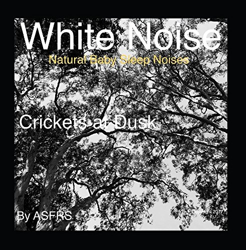 White Noise: Crickets at Dusk (Natural Baby Sleep Noises)