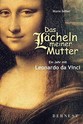 Das Lächeln meiner Mutter: Ein Jahr mit Leonardo da Vinci