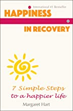Happiness in Recovery: 7 Simple Steps to a Happier Life