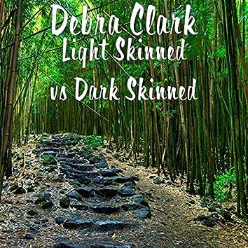 Light Skinned vs Dark Skinned