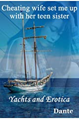 Cheating wife set me up with her teen sister: Yachts and Erotica Kindle Edition