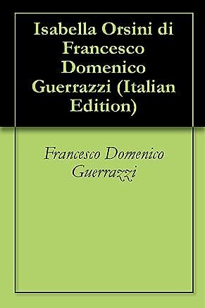 Isabella Orsini di Francesco Domenico Guerrazzi
