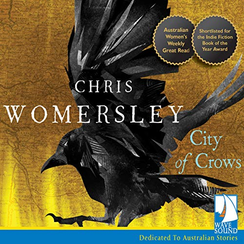 City of Crows                   By:                                                                                                                                 Chris Womersley                               Narrated by:                                                                                                                                 Zoe Carides                      Length: 11 hrs and 36 mins     4 ratings     Overall 4.3