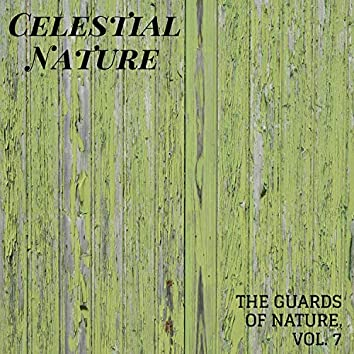 Celestial Nature - The Guards of Nature, Vol. 7