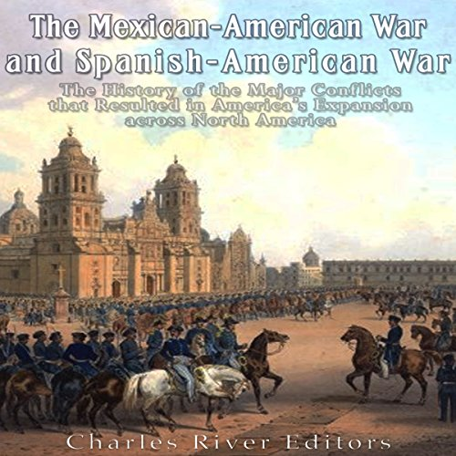 The Mexican-American War and Spanish-American War audiobook cover art