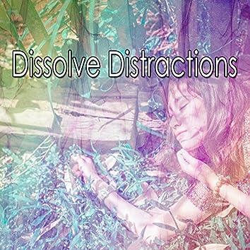 Dissolve Distractions