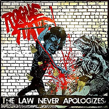 The Law Never Apologizes