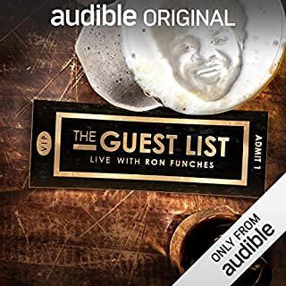 The Guest List                   Written by:                                                                                                                                 Ron Funches,                                                                                        Audible Comedy                           Length: 12 hrs     Not rated yet     Overall 0.0