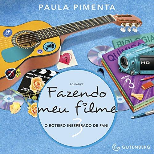 Fazendo Meu Filme 3. O Roteiro Inesperado de Fani [Making My Movie 3. The Unexpected Script by Fani] audiobook cover art