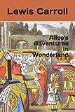 Alice's Adventures in Wonderland - Independently published - 19/12/2018