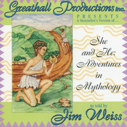 She and He: Adventures in Mythology by Jim Weiss (2000-04-05)