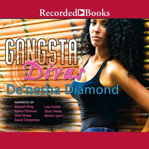 Gangsta Divas                   By:                                                                                                                                 De'nesha Diamond                               Narrated by:                                                                                                                                 Krystal King,                                                                                        Karen Pittman,                                                                                        Simi Howe,                   and others                 Length: 10 hrs and 17 mins     270 ratings     Overall 4.6