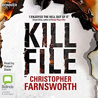 Killfile     John Smith, Book 1              By:                                                                                                                                 Christopher Farnsworth                               Narrated by:                                                                                                                                 Robert Slade                      Length: 10 hrs and 21 mins     6 ratings     Overall 5.0