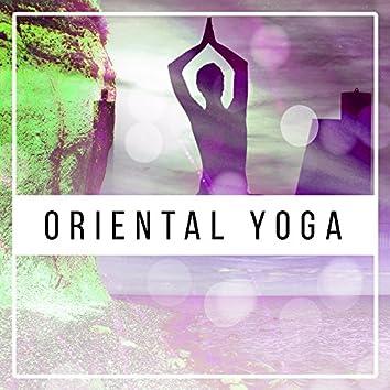 Oriental Yoga – Peaceful Sounds for Deep Meditation, Stress Relief, Pure Mind, Inner Spirit, Soft Nature Sounds, Reiki, Zen Music, Training Yoga
