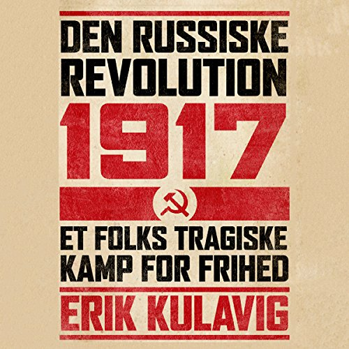 Den russiske revolution 1917: Et folks tragiske kamp for frihed audiobook cover art