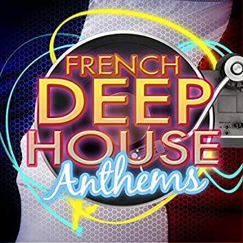 French Deep House Anthems