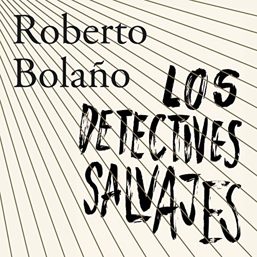 Los detectives salvajes [The Wild Detectives] audiobook cover art