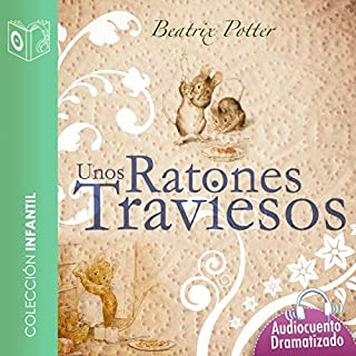 Unos ratones traviesos                   By:                                                                                                                                 Beatrix Potter                               Narrated by:                                                                                                                                 Marina Clyo,                                                                                        Sonolibro                      Length: 9 mins     6 ratings     Overall 4.8