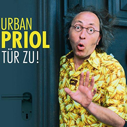 Tür zu!                   Autor:                                                                                                                                 Urban Priol                               Sprecher:                                                                                                                                 Urban Priol                      Spieldauer: 1 Std. und 18 Min.     9 Bewertungen     Gesamt 4,7