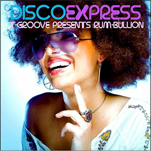 Disco Express T-Groove presents Rum-Bullion