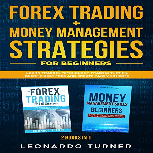 Forex Trading + Money Management Strategies for Beginners - 2 books in 1 cover art