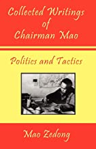 Collected Writings of Chairman Mao - Politics and Tactics: Volume 2 - Politics and Tactics