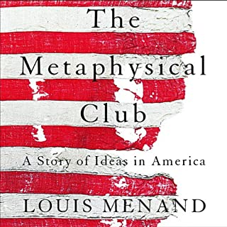 The Metaphysical Club                   By:                                                                                                                                 Louis Menand                               Narrated by:                                                                                                                                 Henry Leyva                      Length: 6 hrs and 53 mins     248 ratings     Overall 3.9