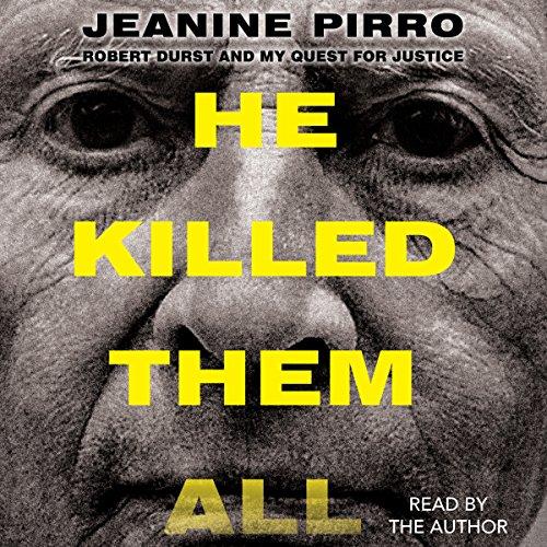 He Killed Them All     Robert Durst and My Quest for Justice              Autor:                                                                                                                                 Jeanine Pirro                               Sprecher:                                                                                                                                 Jeanine Pirro                      Spieldauer: 10 Std. und 35 Min.     Noch nicht bewertet     Gesamt 0,0