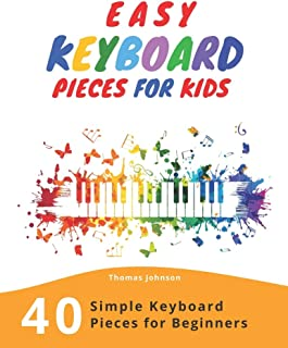 Easy Keyboard Pieces For Kids: 40 Simple Keyboard Pieces For