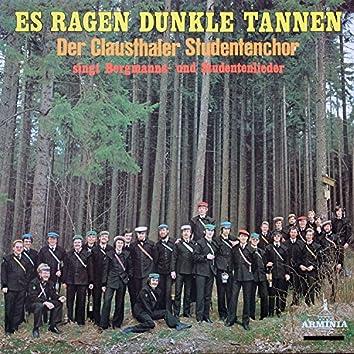 Es ragen dunkle Tannen - Der Clausthaler Studentenchor singt Bergmanns- Und Studentenlieder