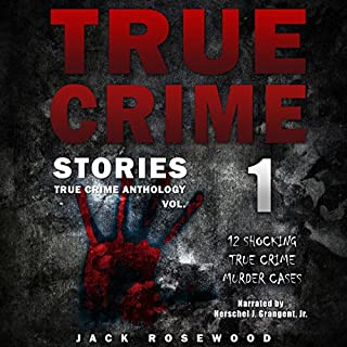 True Crime Stories: 12 Shocking True Crime Murder Cases     True Crime Anthology, Vol. 1              By:                                                                                                                                 Jack Rosewood                               Narrated by:                                                                                                                                 Herschel J. Grangent Jr.                      Length: 2 hrs and 20 mins     121 ratings     Overall 3.7