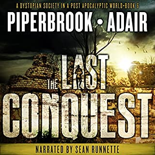 The Last Conquest: A Dystopian Society in a Post-Apocalyptic World audiobook cover art