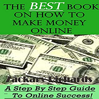 The Best Book on How to Make Money Online: A Step by Step Guide cover art