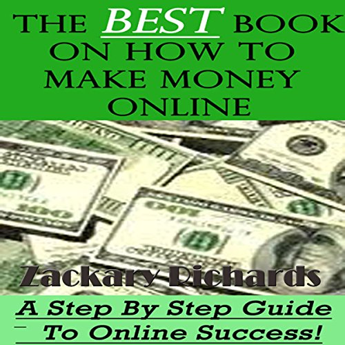 The Best Book on How to Make Money Online: A Step by Step Guide audiobook cover art